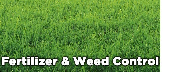 Fertilizer & Weed Control