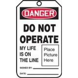 Accuform® MDT027LPM Safety Tag (LOTO): DANGER DO NOT OPERATE MY LIFE IS ON THR LINE (PLACE PICTURE HERE)