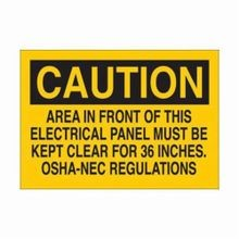 Brady 84827 Rectangular Standard Electrical Safety Sign, 10 in W x 7 in H, Black on Yellow, B-302 Polyester, CAUTION AREA IN FRONT OF THIS ELECTRICAL PANEL MUST BE KEPT CLEAR FOR 36 INCHES, OSHA-NEC REGULATIONS