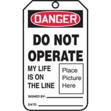 Accuform<sup>®</sup> MDT027LPM Safety Tag (LOTO): DANGER DO NOT OPERATE MY LIFE IS ON THR LINE (PLACE PICTURE HERE)