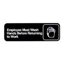 SIGN 3X9 EMPLOYEES MUST WASH HANDS BEFORE RETURNING TO WORK