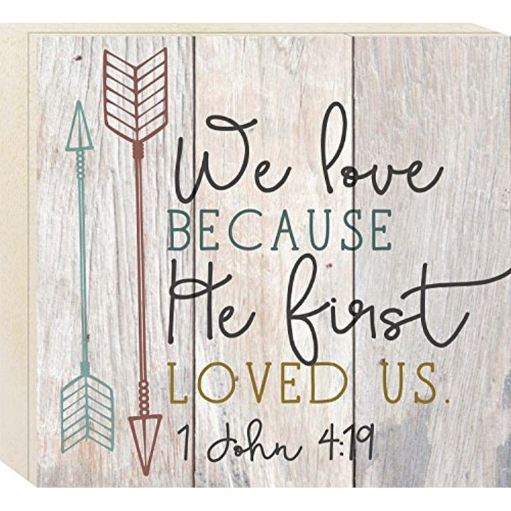 """We Love because He First Loved Us"" Wood Boxed Pallet Wall Art Sign Plaque - 10"" x 11"""