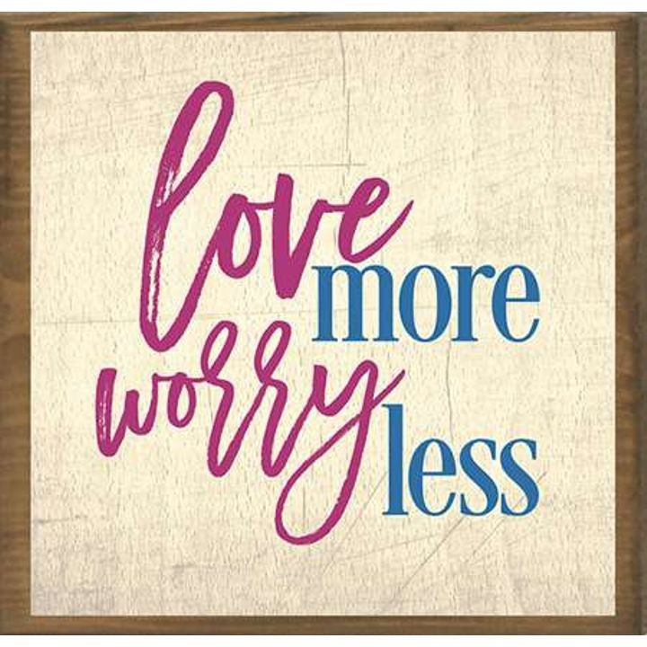 """Love More, Worry Less"" Boxed Art"