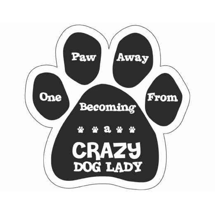 """One Paw Away From Becoming A Crazy Dog Lady"" Paw Magnet"